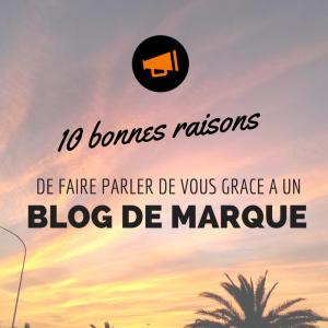 10 bonnes raisons de créer un blog de marque