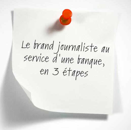 brand journaliste au service d'une banque